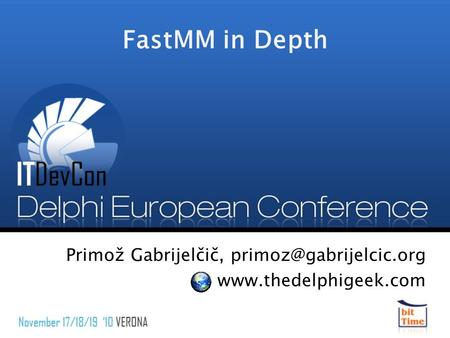 FastMM in Depth Primož Gabrijelčič,