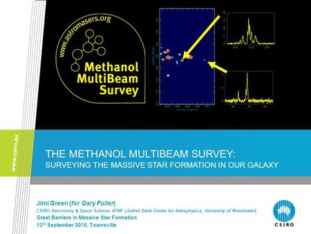 The Incredible 6.7 GHz Methanol Masers: A key to understanding high-mass star formation. Jimi Green (for Gary Fuller) CSIRO Astronomy & Space Science,