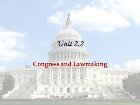 Unit 2.2 Congress and Lawmaking. I. Working Together in Lawmaking A.Speech & Debate Clause- Art I Sec 6- Gives members of Congress immunity from lawsuits.