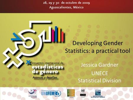 Developing Gender Statistics: a practical tool Jessica Gardner UNECE Statistical Division.