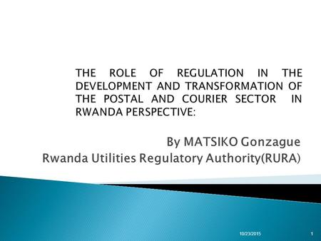 By MATSIKO Gonzague Rwanda Utilities Regulatory Authority(RURA) 10/23/20151.