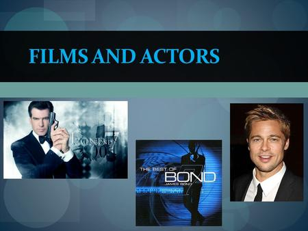 FILMS AND ACTORS. At the lesson we`ll : speak about different films and actors; learn how to define the types of films and how to describe films; dramatize.