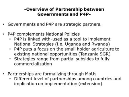 -Overview of Partnership between Governments and P4P- Governments and P4P are strategic partners. P4P complements National Policies P4P is linked with-used.