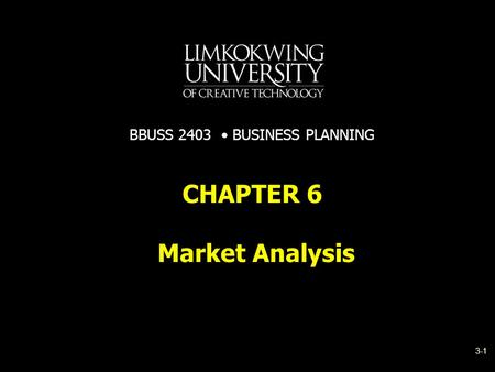Market Analysis CHAPTER 6 BBUSS 2403 BUSINESS PLANNING 3-1.