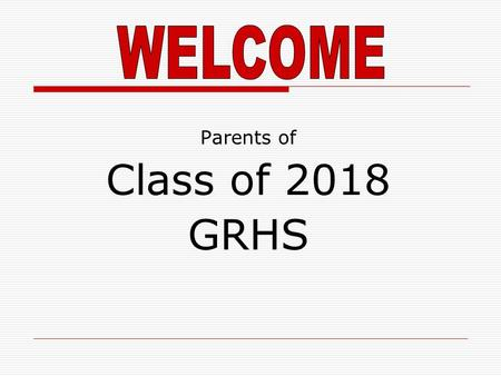 Parents of Class of 2018 GRHS. Who is my counselor?  Last name beginning with A – F: Mrs. DEPTULA  Last name beginning with G – M: Ms. LANDGRABER 