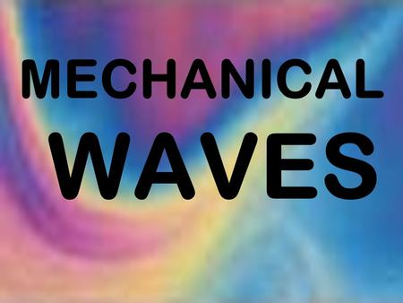 MECHANICAL WAVES. PHYSICS OLYMPICS
