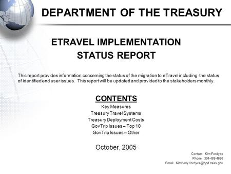 DEPARTMENT OF THE TREASURY ETRAVEL IMPLEMENTATION STATUS REPORT This report provides information concerning the status of the migration to eTravel including.