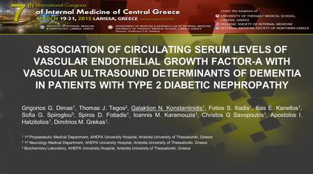 ASSOCIATION OF CIRCULATING SERUM LEVELS OF VASCULAR ENDOTHELIAL GROWTH FACTOR-A WITH VASCULAR ULTRASOUND DETERMINANTS OF DEMENTIA IN PATIENTS WITH TYPE.