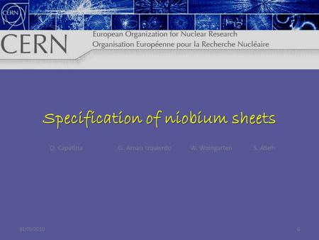 Specification of niobium sheets 031/05/2010 O. Capatina G. Arnau Izquierdo W. Weingarten S. Atieh.