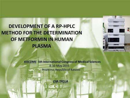 DEVELOPMENT OF A RP-HPLC METHOD FOR THE DETERMINATION OF METFORMIN IN HUMAN PLASMA.