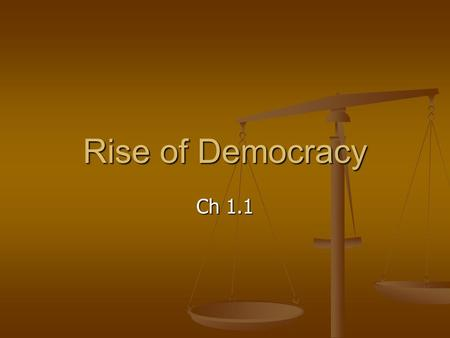 Rise of Democracy Ch 1.1. Greek Roots of Democracy The Rise of Greek City-States The Rise of Greek City-States Mountains and sea separated Greek city-states.