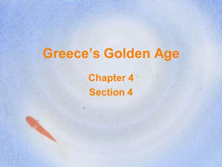 Greece's Golden Age Chapter 4 Section 4. Greek Philosophy After its defeat, Athens became home to several philosophers who tried to understand human life.