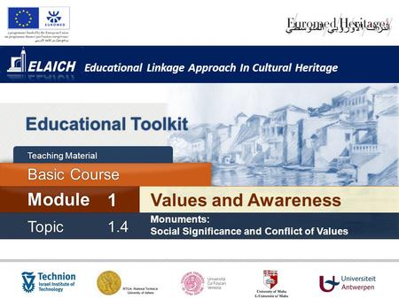 Educational Linkage Approach In Cultural Heritage Educational Toolkit Values and Awareness Module 1 Basic Course Topic1.4 Monuments: Social Significance.