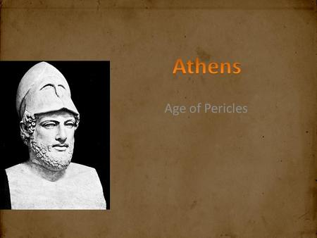 Age of Pericles. Athen's best under Pericles Delian League alliance against Persia Direct Democracy All male citizens vote Ostracism- protected Athens.