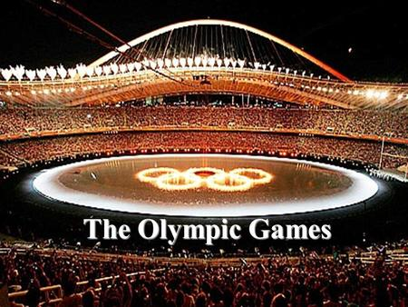 The Olympic Games How much do you know about the Olympics?