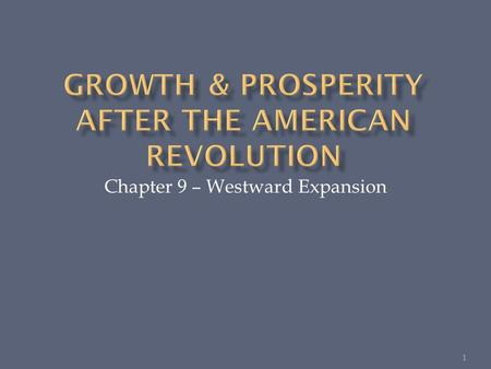 Chapter 9 – Westward Expansion 1.  You know how the 13 original colonies were established.  Americans fought the British for Freedom and became the.