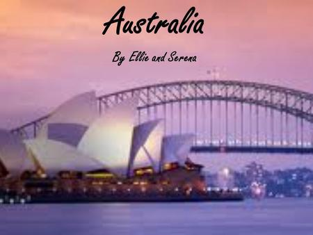 Australia By Ellie and Serena. Sydney Opera House  The Sydney Opera house is in Sydney, New South Wales.  Before the Opera House in that spot was a.