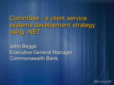 CommSee - a client service systems development strategy using .NET