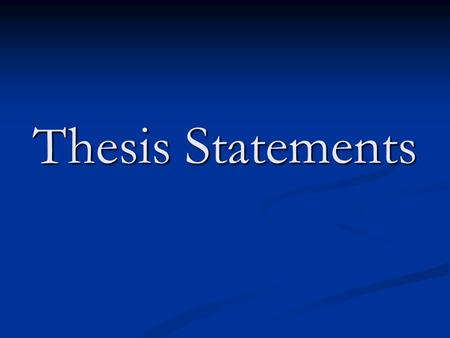 Thesis Statements. Part 1: How to Prepare Your Thesis Statements.