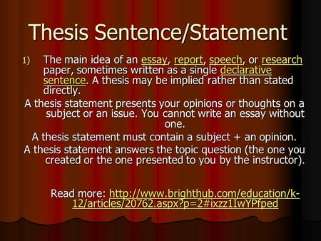 thesis statement to be only one declarative sentence But you'd only list them if there were more than one writing the sentence outline write out your thesis at the declarative sentences—statements you can.