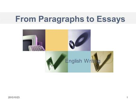 From Paragraphs to Essays English Writing 2015/10/231.