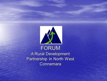 FORUM A Rural Development Partnership in North West Connemara.