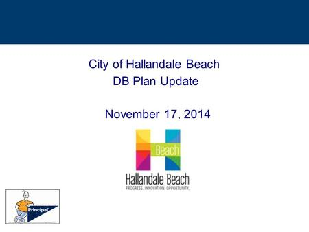 City of Hallandale Beach DB Plan Update November 17, 2014.