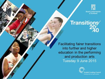 Facilitating fairer transitions into further and higher education in the performing and production arts Tuesday 9 June 2015.