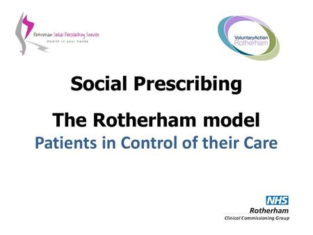 The Rotherham model Patients in Control of their Care