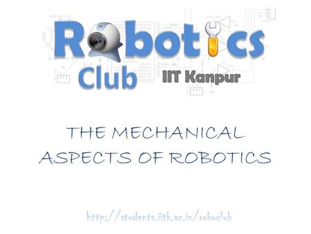 THE MECHANICAL ASPECTS OF ROBOTICS.