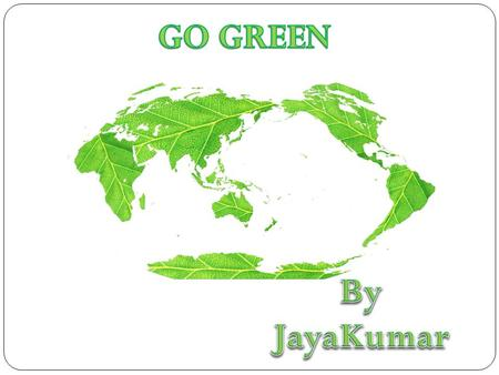 Going green is a popular term used to describe the process of changing one's lifestyle for the safety and benefit of the environment. People who go green