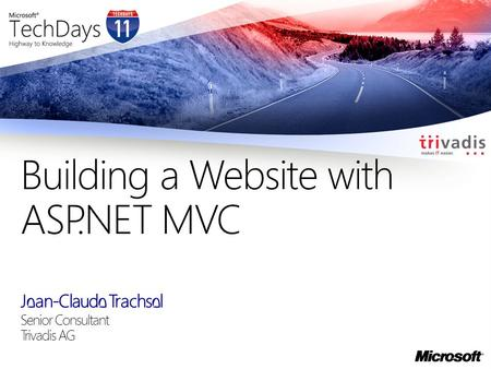 Jean-Claude Trachsel Senior Consultant Trivadis AG Building a Website with ASP.NET MVC.