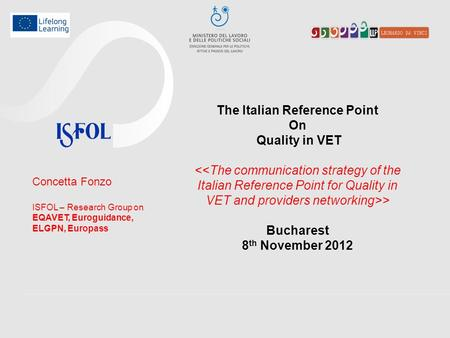 The Italian Reference Point On Quality in VET <<The communication strategy of the Italian Reference Point for Quality in VET and providers networking>>