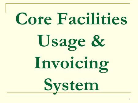 1 Core Facilities Usage & Invoicing System. 2 Facts First Order: 10/15/01 Total Number of Cores: 54 Total Number of VUMC Customers: 563 Total Number of.