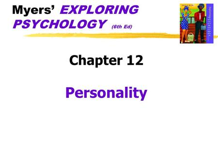 Myers' EXPLORING PSYCHOLOGY (6th Ed) Chapter 12 Personality.