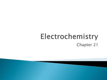 Chapter 21.  Two types: ◦ Voltaic cell: electrons flow spontaneously ◦ Electrolytic cell: electrons are forced to flow.
