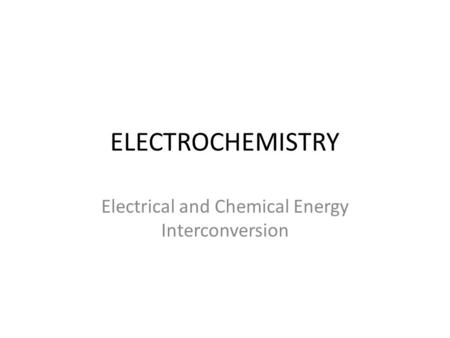 Electrical and Chemical Energy Interconversion