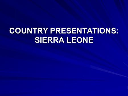 COUNTRY PRESENTATIONS: SIERRA LEONE. The Sierra Leone Poverty Reduction Strategy Paper hinges on three pillars: Pillar 1: Promoting Security, Peace and.
