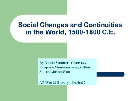 Social Changes and Continuities in the World, C.E.