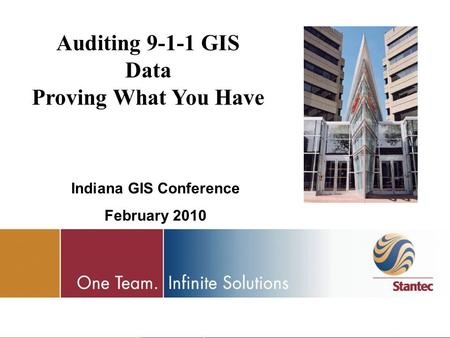 Auditing 9-1-1 GIS Data Proving What You Have Indiana GIS Conference February 2010.