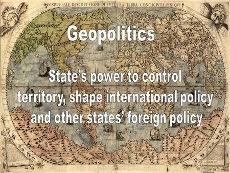 19 th Cent. GeoPolitics Colonization Mercantilism Imperialism White Man's Burden Manifest Destiny Monroe Doctrine Greater East Asia Co-Prosperity Sphere.