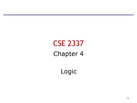 1 CSE 2337 Chapter 4 Logic. 2 Objectives Boolean Values Logical Operators Conditional Logic Nested Functions.