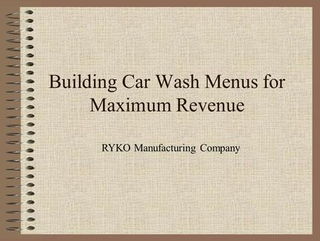Building Car Wash Menus for Maximum Revenue RYKO Manufacturing Company.