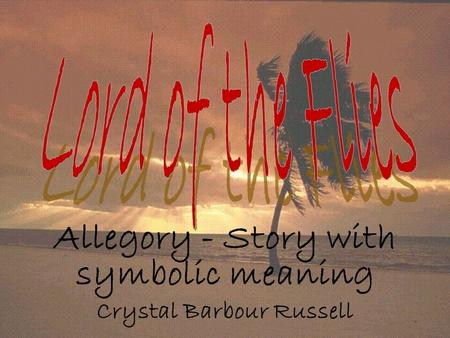 Allegory - Story with symbolic meaning Crystal Barbour Russell.