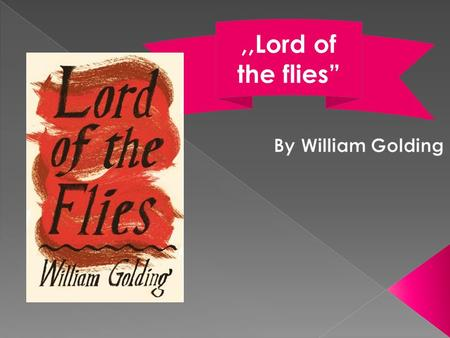 ",,Lord of the flies"". ,,Lord of the Flies ""takes place on an island, which Golding never gives an exact location."