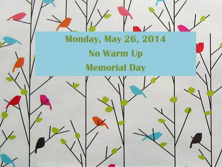 "Monday, May 26, 2014 No Warm Up Memorial Day. Tuesday, May 27, 2014 Listen to this terrible song that Iron Maiden wrote titled ""Lord of the Flies"". What."