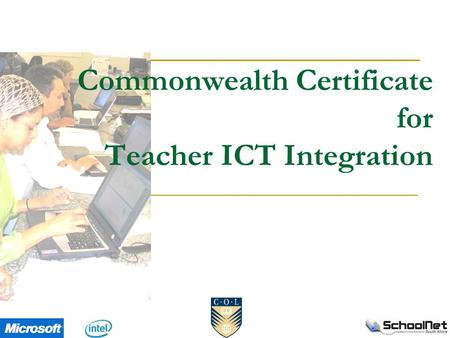 Commonwealth Certificate for Teacher ICT Integration.