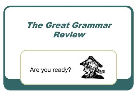 The Great Grammar Review Are you ready?. Capital Letters When writing it is important to capitalize certain words. 1.) Capitalize first, last, and middle.