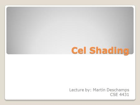 Lecture by: Martin Deschamps CSE 4431
