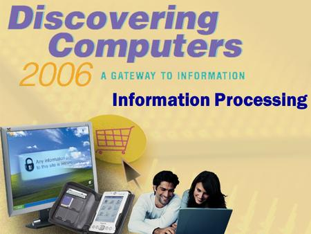 Information Processing Content covered  Data and information  Information Qualities  Data/Information Processing  Commercial Information Processing.